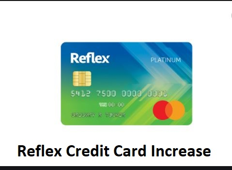 Reflex Credit Card Increase